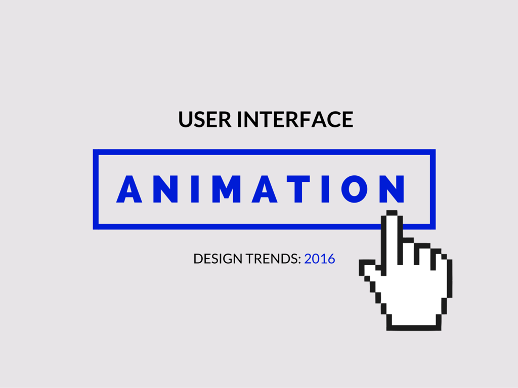 UI Animation Trends in 2016