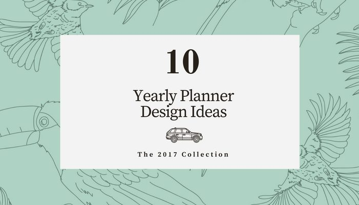 10 Yearly Planner Design Ideas for 2017